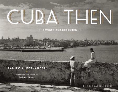 Cuba Then by Ramiro Fernández