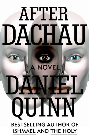 After Dachau by Daniel Quinn