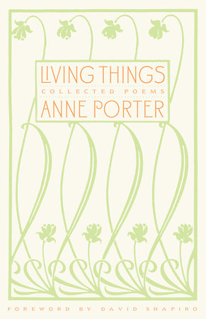 Living Things by Anne Porter