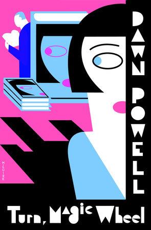 Turn, Magic Wheel by Dawn Powell | PenguinRandomHouse com: Books