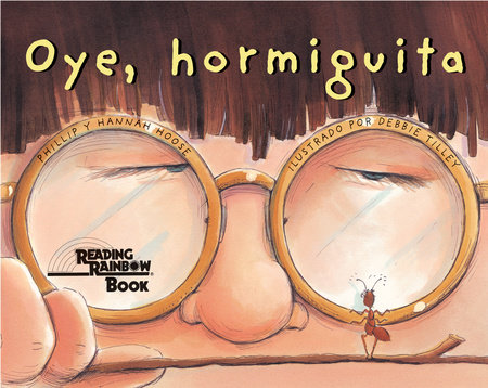 Oye, Hormiguita by Phillip Hoose and Hannah Hoose