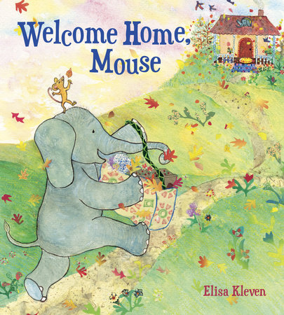 Welcome Home, Mouse by Elisa Kleven