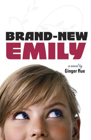 Brand-New Emily by Ginger Rue