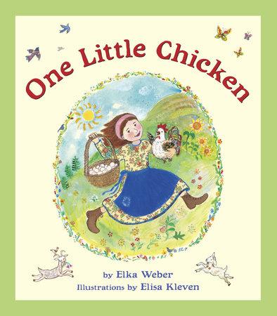 One Little Chicken by Elka Weber