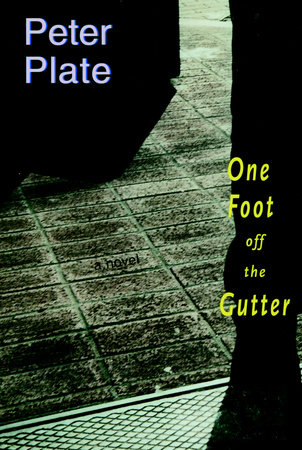 One Foot Off the Gutter by Peter Plate