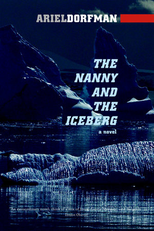 The Nanny and the Iceberg by Ariel Dorfman
