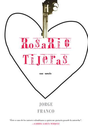 Rosario Tijeras by Jorge Franco