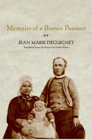 Memoirs of a Breton Peasant by Jean-Marie Deguignet