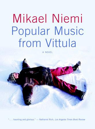 Popular Music from Vittula by Mikael Niemi