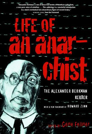 Life of an Anarchist by Alexander Berkman