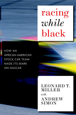 Racing While Black by Leonard T. Miller