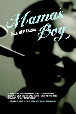 Mama's Boy by Rick DeMarinis