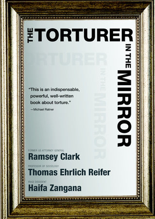 The Torturer in the Mirror by Ramsey Clark, Thomas Ehrlich Reifer and Haifa Zangana