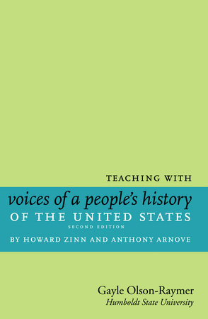 Teaching with Voices of a People's History of the United States by Gayle Olson-Raymer