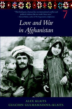 Love & War in Afghanistan by Alex Klaits and Gulchin Gulmamadova-Klaits