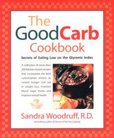 The Good Carb Cookbook
