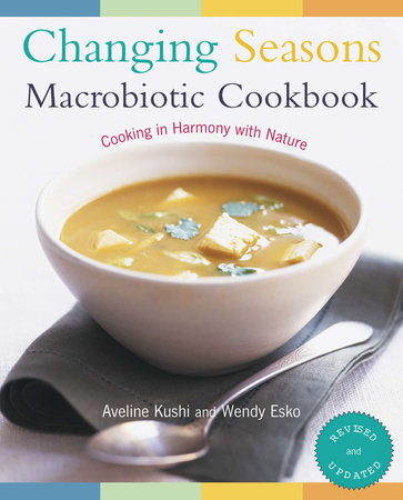 Changing Seasons Macrobiotic Cookbook