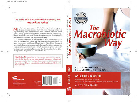 The Macrobiotic Way by Michio Kushi, Stephen Blauer and Wendy Esko