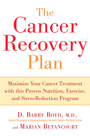 The Cancer Recovery Plan by Barry D. Boyd and Marian Betancourt