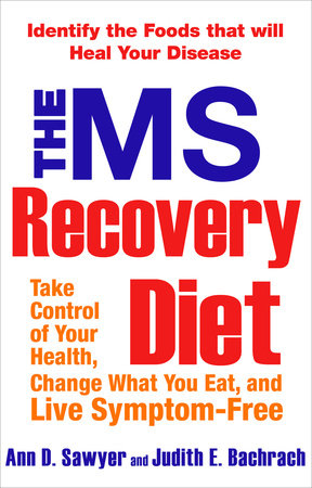 The MS Recovery Diet by Ann Sawyer and Judith Bachrach
