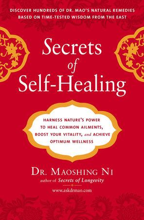 Secrets of Self-Healing by Maoshing Ni