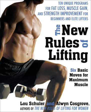 The New Rules of Lifting by Lou Schuler and Alwyn Cosgrove