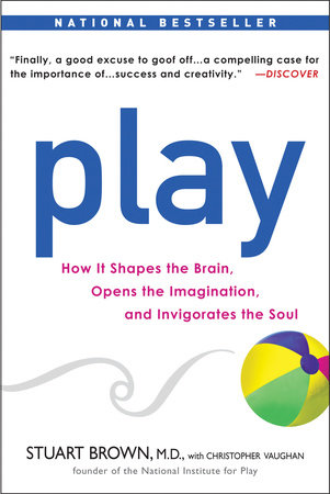 Play by Stuart Brown M.D. and Christopher Vaughan