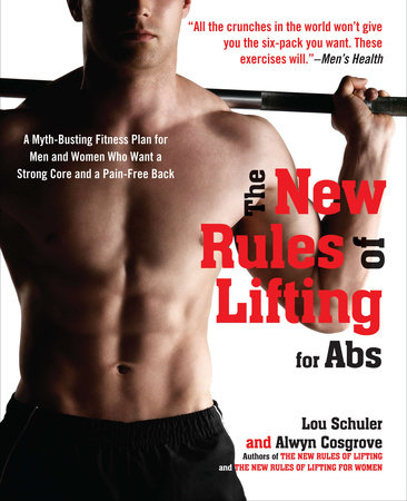 The New Rules of Lifting for Abs by Lou Schuler and Alwyn Cosgrove