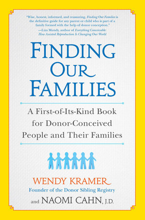 Finding Our Families by Wendy Kramer and Naomi Cahn
