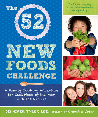 The 52 New Foods Challenge by Jennifer Tyler Lee