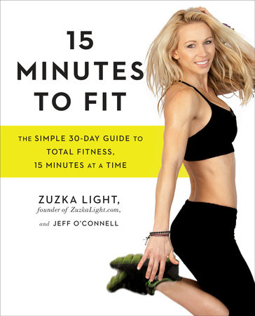 15 Minutes to Fit by Zuzka Light and Jeff O'Connell
