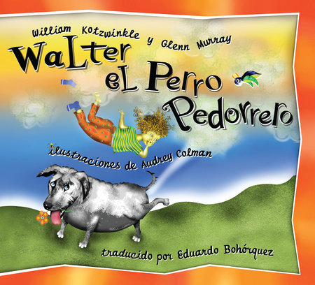 Walter el Perro Pedorrero by William Kotzwinkle and Glenn Murray