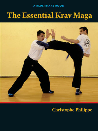The Essential Krav Maga by Christophe Philippe
