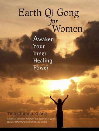 Earth Qi Gong for Women by Tina Chunna Zhang