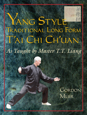 Yang Style Traditional Long Form T'ai Chi Ch'uan by Gordon Muir