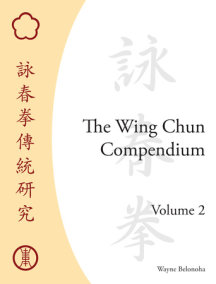 The Wing Chun Compendium, Volume Two