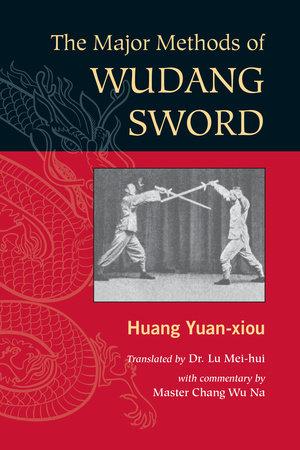 The Major Methods of Wudang Sword by Huang Yuan Xiou