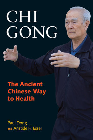 Chi Gong by Paul Dong and Aristide H. Esser