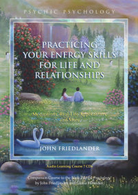 Practicing Your Energy Skills for Life and Relationships