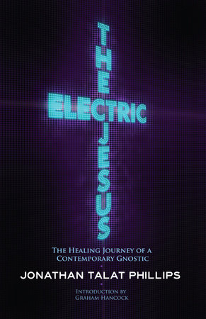 The Electric Jesus by Jonathan Talat Phillips