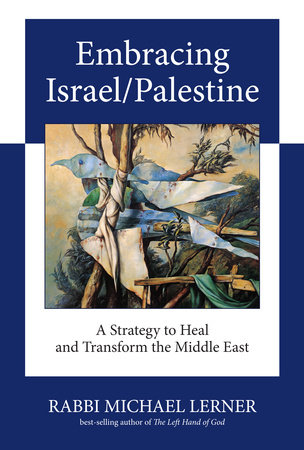 Embracing Israel/Palestine by Michael Lerner