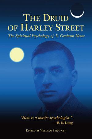 The Druid of Harley Street by E. Graham Howe
