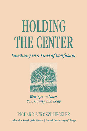 Holding the Center by Richard Strozzi-Heckler