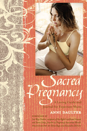 Sacred Pregnancy by Anni Daulter