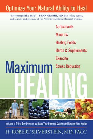 Maximum Healing by H. Robert Silverstein, M.D.