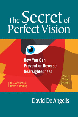 The Secret of Perfect Vision by David De Angelis