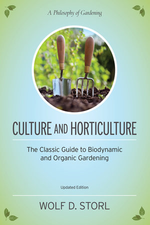 Culture and Horticulture by Wolf D. Storl