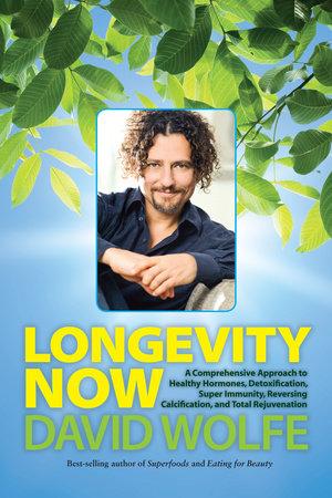 Longevity Now by David Wolfe