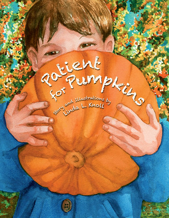 Patient for Pumpkins by Linda L. Knoll