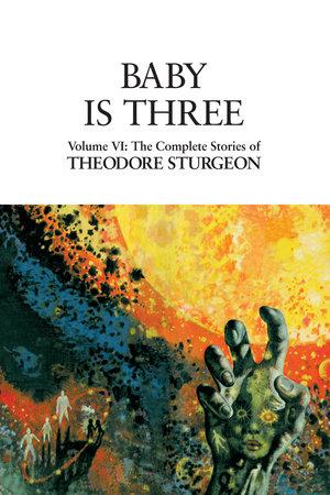 Baby Is Three by Theodore Sturgeon